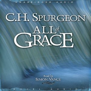 All of Grace Audiobook By C. H. Spurgeon cover art