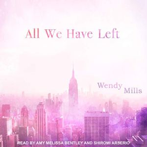All We Have Left Audiobook By Wendy Mills cover art