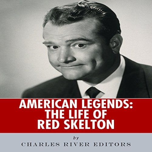 American Legends: The Life of Red Skelton Audiobook By Charles River Editors cover art