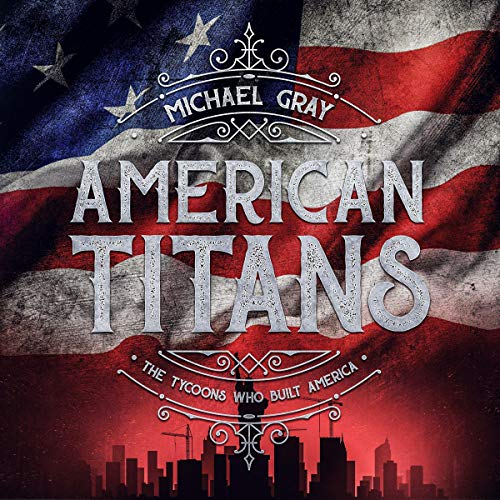 American Titans Audiobook By Michael Gray cover art