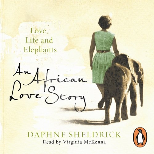 An African Love Story Audiobook By Daphne Sheldrick cover art