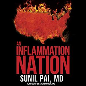 An Inflammation Nation Audiobook By Sunil Pai MD cover art