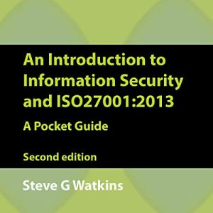 An Introduction to Information Security and ISO 27001 (2013): A Pocket Guide Audiobook By Steve Watkins cover art