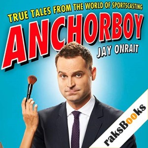 Anchorboy Audiobook By Jay Onrait cover art