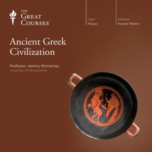 Ancient Greek Civilization Audiobook By Jeremy McInerney, The Great Courses cover art