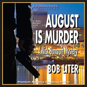 August Is Murder Audiobook By Bob Liter cover art