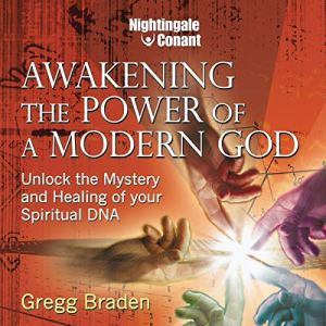 Awakening the Power of Modern God Audiobook By Gregg Braden Ph.D. cover art