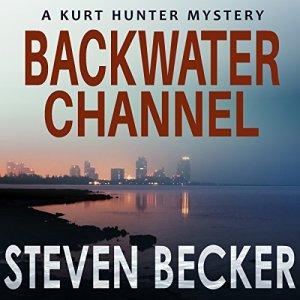 Backwater Channel (Kurt Hunter Mysteries) Audiobook By Steven Becker cover art