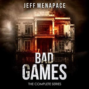 Bad Games: The Complete Series Audiobook By Jeff Menapace cover art