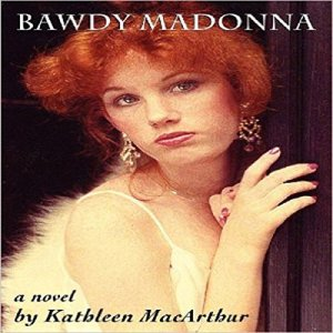 Bawdy Madonna Audiobook By Kathleen MacArthur cover art