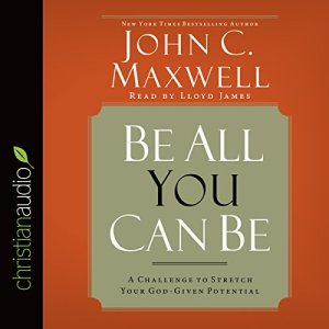 Be All You Can Be Audiobook By John C. Maxwell cover art