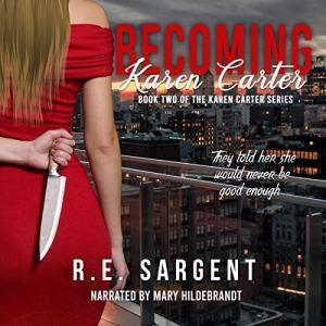 Becoming Karen Carter (A Novelette) Audiobook By R.E. Sargent cover art