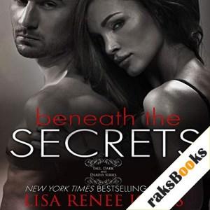 Beneath the Secrets Audiobook By Lisa Renee Jones cover art