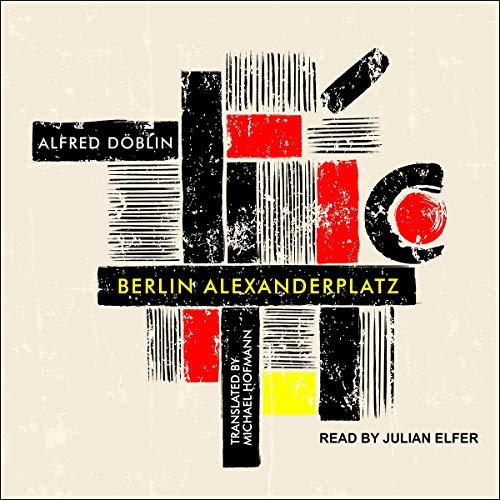 Berlin Alexanderplatz Audiobook By Alfred Doblin, Michael Hofmann - Translated by, Michael Hofmann - Afterword by cover art