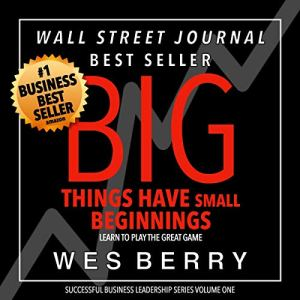 Big Things Have Small Beginnings Audiobook By Wes Berry cover art