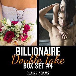 Billionaire Double Take Box Set 4 Audiobook By Claire Adams cover art
