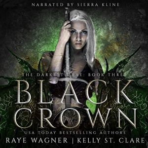 Black Crown Audiobook By Kelly St. Clare, Raye Wagner cover art