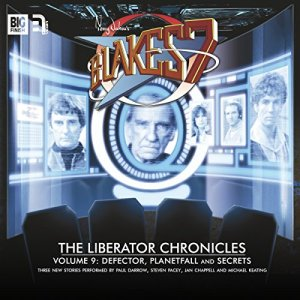 Blake's 7 - The Liberator Chronicles, Volume 9 Audiobook By Cavan Scott, Mark Wright cover art