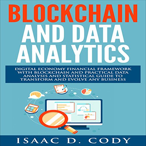 Blockchain Technology and Data Analytics Audiobook By Isaac D. Cody cover art