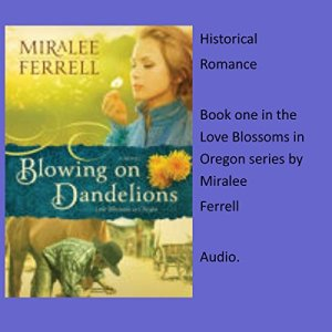Blowing on Dandelions Audiobook By Miralee Ferrell cover art