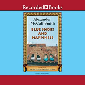 Blue Shoes and Happiness Audiobook By Alexander McCall Smith cover art