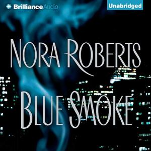 Blue Smoke Audiobook By Nora Roberts cover art