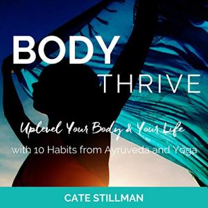 Body Thrive Audiobook By Cate Stillman cover art