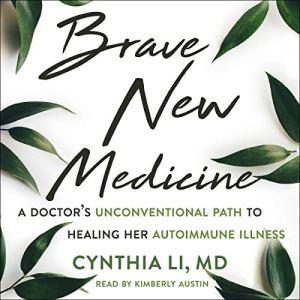 Brave New Medicine Audiobook By Cynthia Li MD, Arlie Russell Hochschild PhD - foreword cover art