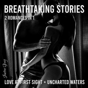 Breathtaking Stories Audiobook By Justine Gray cover art