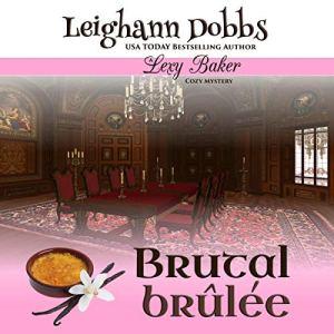 Brutal Brûlée Audiobook By Leighann Dobbs cover art