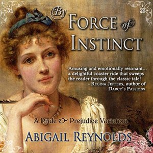 By Force of Instinct Audiobook By Abigail Reynolds cover art