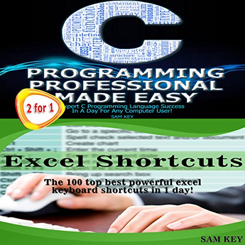 C Programming Professional Made Easy & Excel Shortcuts Audiobook By Sam Key cover art