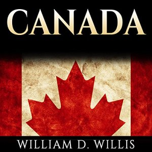 Canada: Canadian History: From Aboriginals to Modern Society Audiobook By William D. Willis cover art