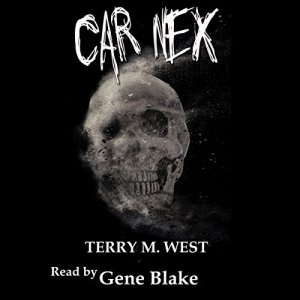Car Nex (The Car Nex Story Series Book 0) Audiobook By Terry M. West cover art