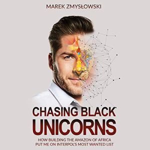 Chasing Black Unicorns Audiobook By Marek Zmyslowski cover art