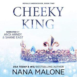 Cheeky King Audiobook By Nana Malone cover art