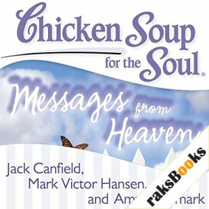 Chicken Soup for the Soul - Messages from Heaven Audiobook By Jack Canfield, Mark Victor Hansen cover art