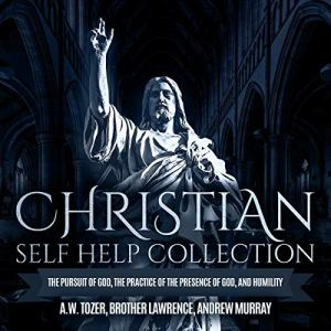 Christian Self Help Collection Audiobook By Brother Lawrence, Andrew Murray cover art