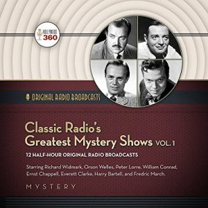 Classic Radio's Greatest Mystery Shows, Vol. 1 Audiobook By Hollywood 360 cover art