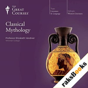 Classical Mythology Audiobook By Elizabeth Vandiver, The Great Courses cover art