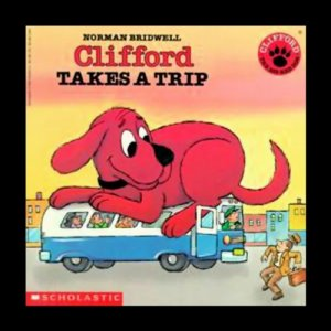 Clifford Takes a Trip Audiobook By Norman Bridwell cover art