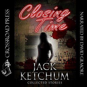 Closing Time Audiobook By Jack Ketchum cover art