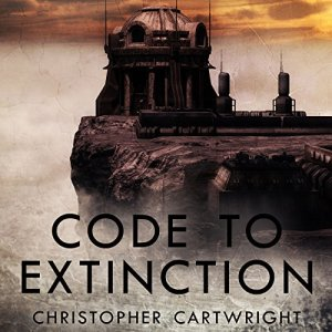 Code to Extinction Audiobook By Christopher Cartwright cover art