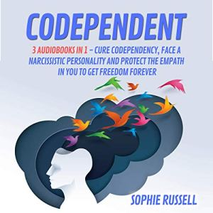 Codependent: 3 Books in 1 Audiobook By Sophie Russell cover art
