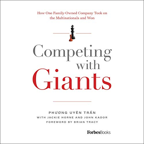 Competing with Giants Audiobook By Phương Uyên Trần, Jackie Horne - contributor, John Kador - contributor, Brian Tracy - foreword cover art