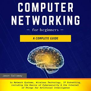 Computer Networking for Beginners Audiobook By Jason Callaway cover art