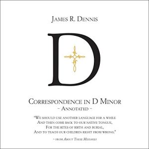 Correspondence in D Minor Audiobook By James R. Dennis cover art