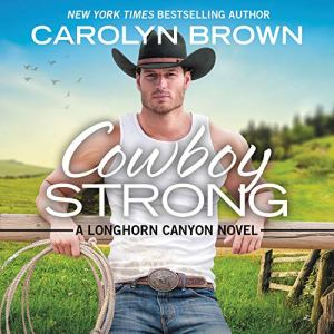 Cowboy Strong Audiobook By Carolyn Brown cover art