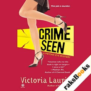 Crime Seen Audiobook By Victoria Laurie cover art