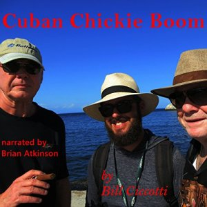Cuban Chickie Boom Audiobook By Bill Ciccotti cover art
